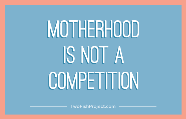Motherhood is not a competition